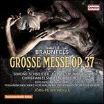 Walter Braunfels: Grosse Messe, Op. 37