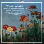 Walter Braunfels: Quintet for String Orchestra, Op. 63a; Sinfonia Concertante, Op. 68