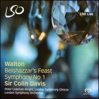 Walton: Belshazzar's Feast; Symphony No. 1 - Peter Coleman-Wright (baritone); London Symphony Chorus (choir, chorus); London Symphony Orchestra; Colin Davis (conductor)