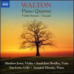 Walton: Piano Quartet; Violin Sonata; Toccata