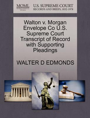 Walton V. Morgan Envelope Co U.S. Supreme Court Transcript of Record with Supporting Pleadings - Edmonds, Walter D