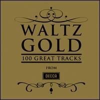 Waltz Gold: 100 Great Tracks - Anton Karas (zither); Arthur Grumiaux (violin); Claudio Arrau (piano); Finchley Children's Music Group;...