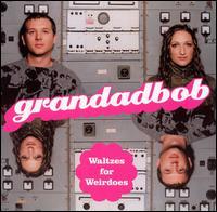 Waltzes for Weirdos - Grandadbob