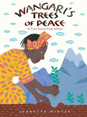 Wangari's Trees of Peace: A True Story from Africa - Winter, Jeanette