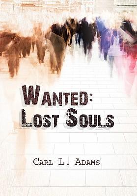 Wanted: Lost Souls - Adams, Carl L