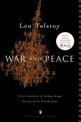 War and Peace: (penguin Classics Deluxe Edition) - Tolstoy, Leo, and Briggs, Anthony (Translated by), and Figes, Orlando (Introduction by)