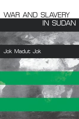 War and Slavery in Sudan - Jok, Jok Madut