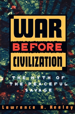 War Before Civilization - Keeley, Lawrence H