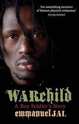 War Child: A Boy Soldier's Story - Jal, Emmanuel