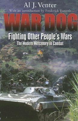 War Dog: Fighting Other People's Wars - Venter, Al J