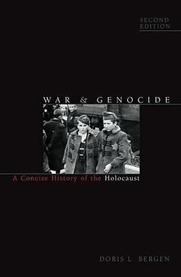 War & Genocide: A Concise History of the Holocaust - Bergen, Doris L