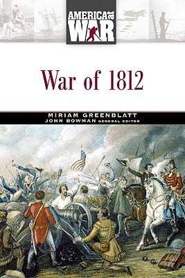 War of 1812 - Facts on File Inc (Creator), and Greenblatt, Miriam