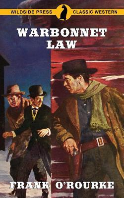 Warbonnet Law - O'Rourke, Frank