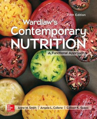 Wardlaw's Contemporary Nutrition: A Functional Approach - Smith, Anne, and Collene, Angela, and Spees, Colleen