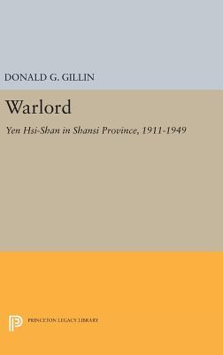 Warlord: Yen Hsi-Shan in Shansi Province, 1911-1949 - Gillin, Donald G.