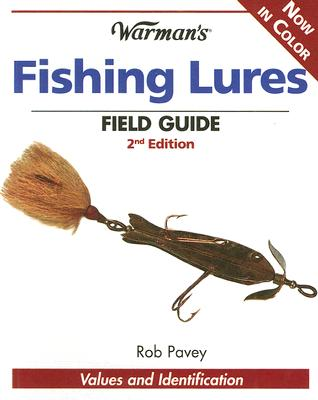 Warman's Fishing Lures Field Guide: Values and Identification - Pavey, Rob