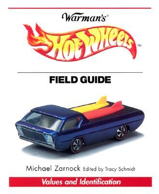 Warman's Hot Wheels Field Guide: Values and Identification - Stearns, Dan