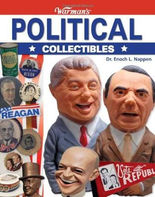 Warman's Political Collectibles: Identification and Price Guide - Nappen, Enoch L