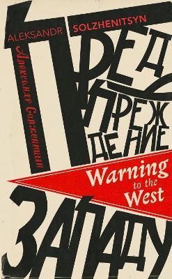Warning to the West - Solzhenitsyn, Aleksandr