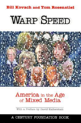 Warp Speed: America in the Age of Mixed Media - Rosenstiel, Tom, Professor