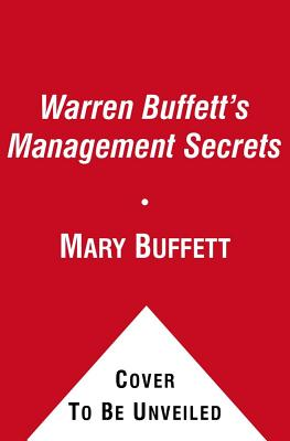 Warren Buffett's Management Secrets - Buffett, Mary, and Clark, David