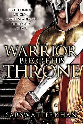 Warrior Before His Throne - Khan, Sarswattee
