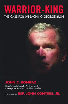 Warrior-King: The Case for Impeaching George W. Bush -