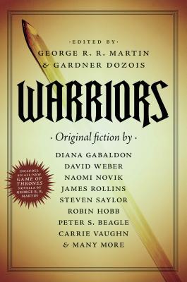 Warriors - Martin, George R R (Editor), and Dozois, Gardner (Editor)