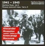 Wartime Music, Vol. 9: Alexander Mossolov