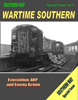 Wartime Southern: Special issue no. 3: Evacuation, ARP and Enemy Action - Robertson, Kevin