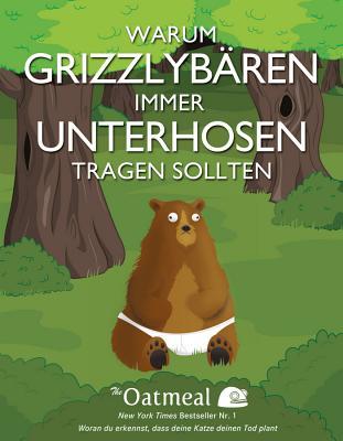 Warum Grizzlybaren Immer Unterhosen Tragen Sollten - The Oatmeal