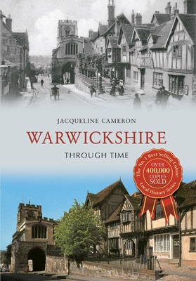 Warwickshire Through Time - Cameron, Jacqueline