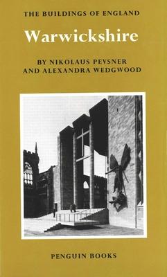 Warwickshire - Pesvner, Nikolaus, and Wedgwood, Alexandra, and Pevsner, Nikolaus, Sir