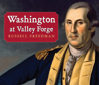 Washington at Valley Forge - Freedman, Russell