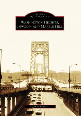 Washington Heights, Inwood, and Marble Hill - Renner, James