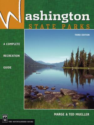 Washington State Parks: A Complete Recreation Guide - Mueller, Marge, and Mueller, Ted