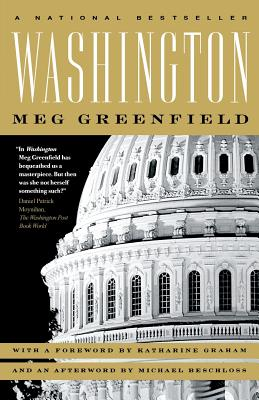 Washington - Greenfield, Meg, and Graham, Katharine (Foreword by), and Beschloss, Michael R (Afterword by)
