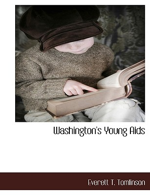 Washington's Young AIDS - Tomlinson, Everett Titsworth