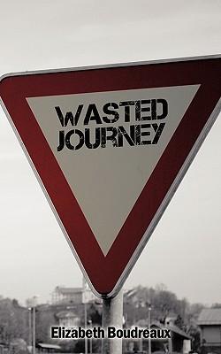 Wasted Journey - Boudreaux, Elizabeth