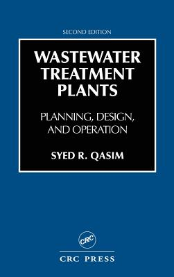 Wastewater Treatment Plants: Planning, Design, and Operation - Qasim, Syed R