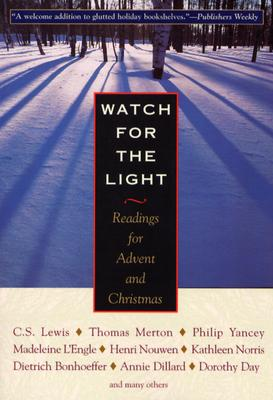 Watch for the Light: Readings for Advent and Christmas - Orbis Books (Creator)