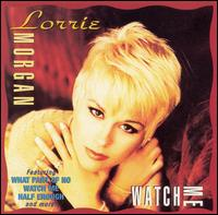 Watch Me - Lorrie Morgan