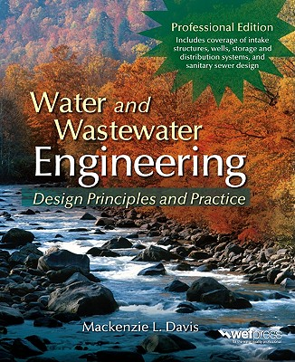 Water and Wastewater Engineering, Professional Edition: Design Principles and Practice - Davis, MacKenzie L