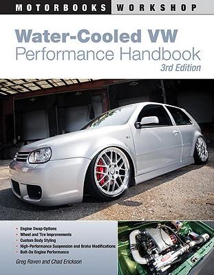 Water-Cooled VW Performance Handbook - Erickson, Chad, and Raven, Greg