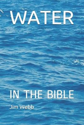 Water in the Bible - Webb, Jim