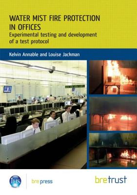 Water Mist Fire Protection in Offices: Experimental Testing and Development of a Test Protocol - Annable, Kelvin, and Jackman, Louise