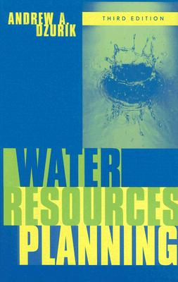 Water Resources Planning - Dzurik, Andrew A, and Theriaque, David A