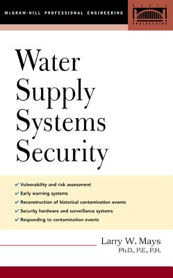 Water Supply Systems Security - Mays, Larry W, Professor