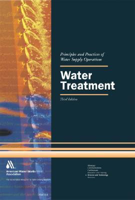 Water Treatment, Textbook, 3e - AWWA (American Water Works Association), and Ganz, Yaffa