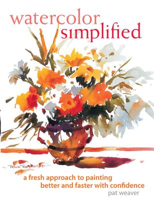 Watercolor Simplified - Weaver, Pat